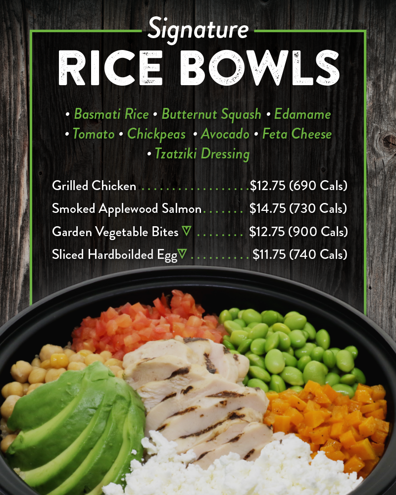 Signature Rice Bowls With Either Grilled Chicken, Smoked Applewood Salmon, Garden Vegetable Bites Or Hardboiled Egg